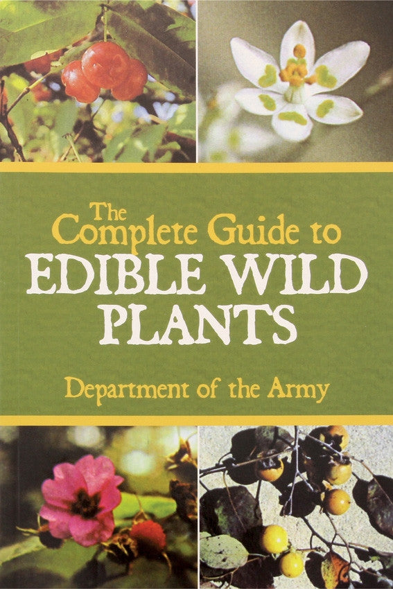 The complete Guide to Edible Wild Plants - Blackland Prairie Survival, Supply, and Surplus