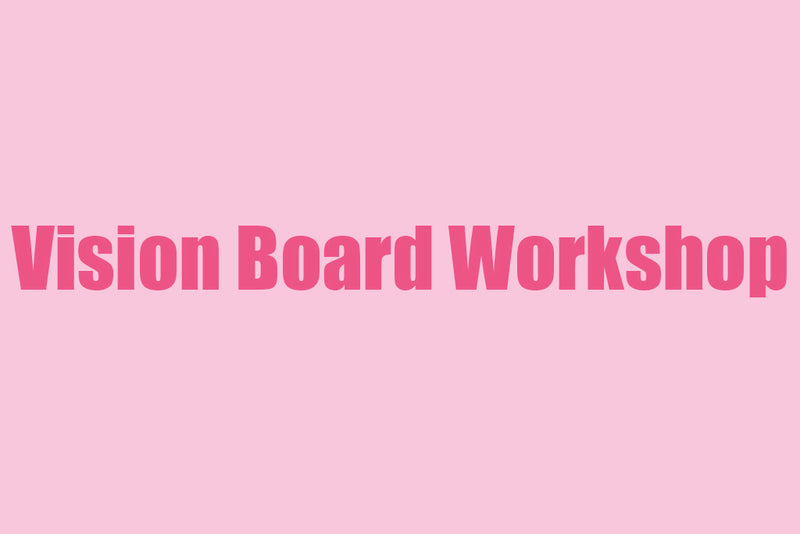 2020 Vision Board Workshop Recap