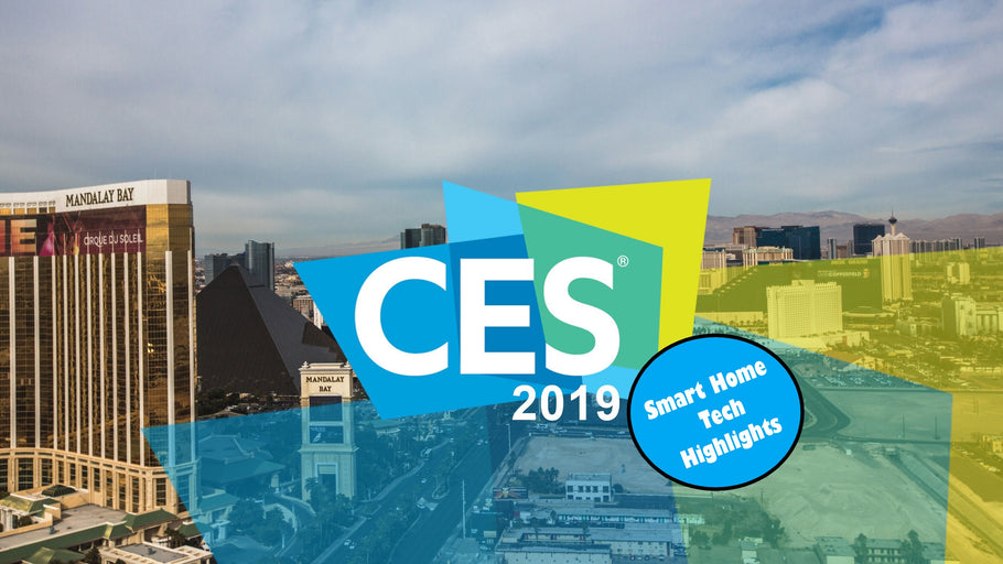 Ultimate 2019 Smart Home Cheat Sheet - CES Las Vegas Highlights