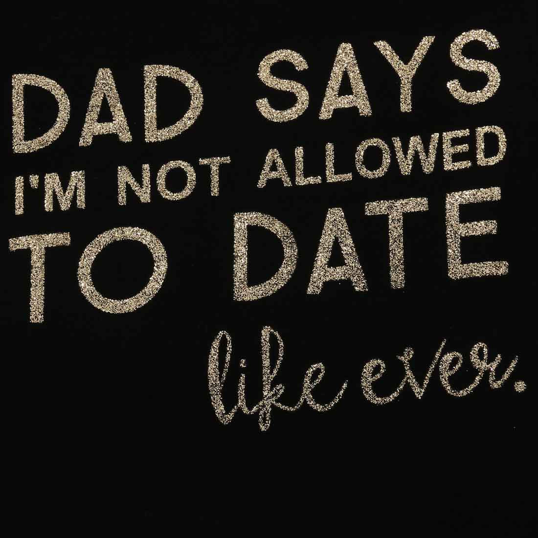 "Cute 2 Piece set Onesie  With Had Band ""DAD SAY'S I'M NOT ALLOWED TO DATE"""