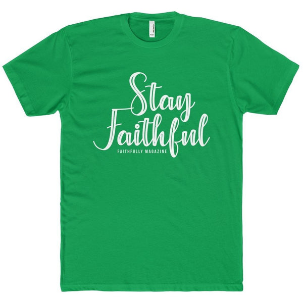 Stay Faithful Men's Tee
