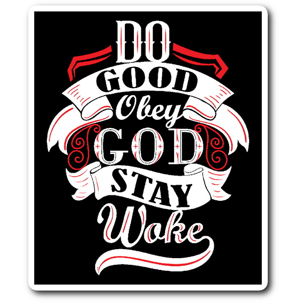 """Do Good / Obey God / Stay Woke"" Motto Sticker"