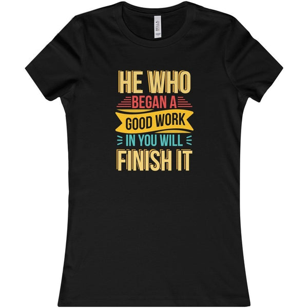 He Who Began A Good Work Women's T-Shirt