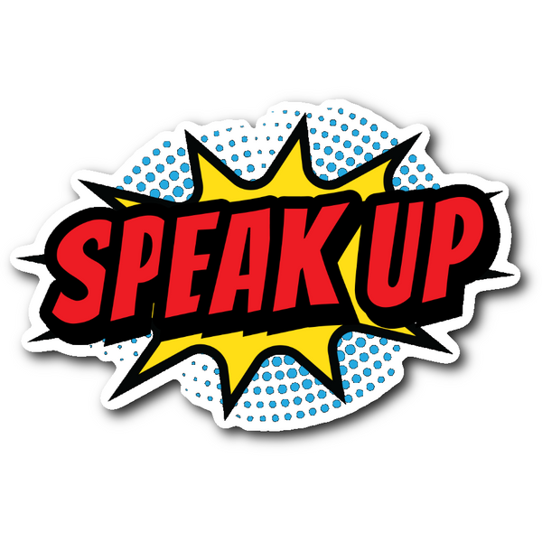 SPEAK UP Sticker