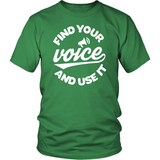 Find Your Voice and Use It Unisex (Multiple Colors)