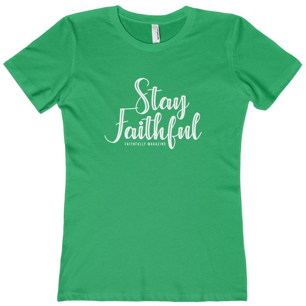 Stay Faithful Women's Tee