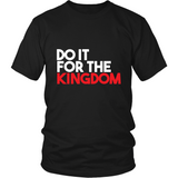 Do It For The Kingdom Unisex T-Shirt