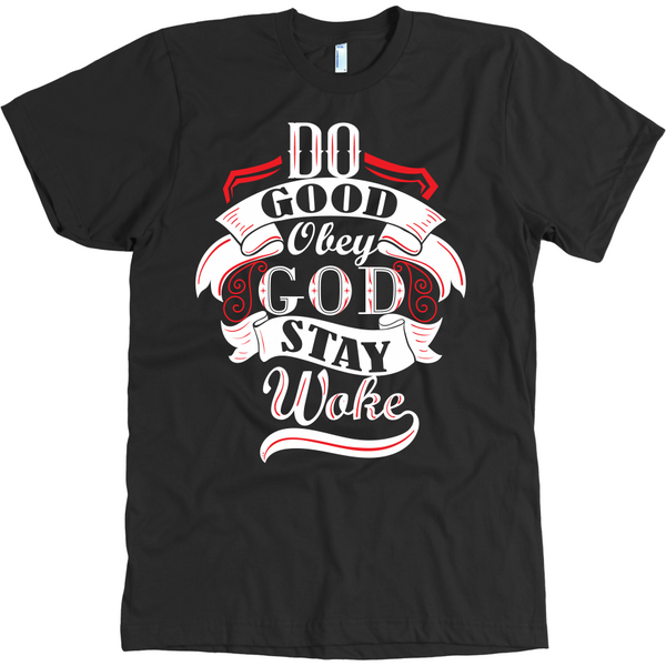 Do Good. Obey God. Stay Woke. T-Shirt (Red Accents)