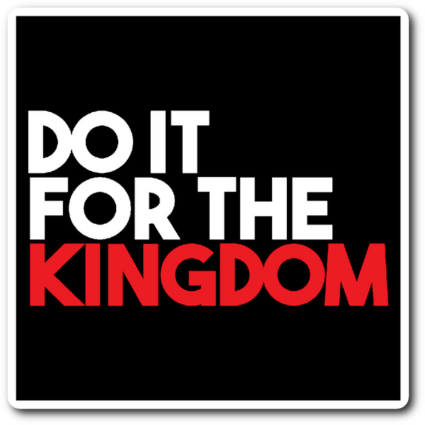 """Do It For The Kingdom"" Sticker (Free Shipping)"