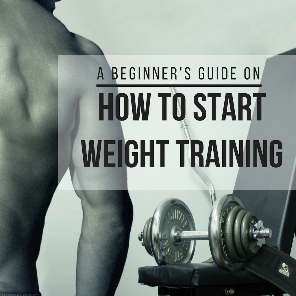 A Beginner's Guide On How to Start Weight Training