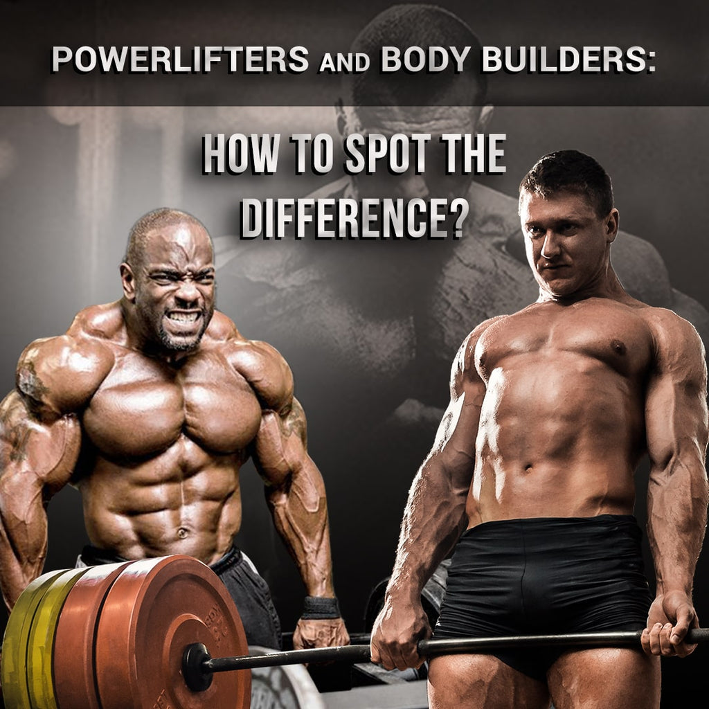 Powerlifters and Bodybuilders – How To Spot Their Difference?