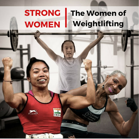 Strong Women: The Women of Weightlifting