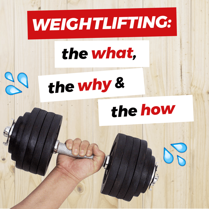 Weightlifting:the WHAT, the WHY and the HOW