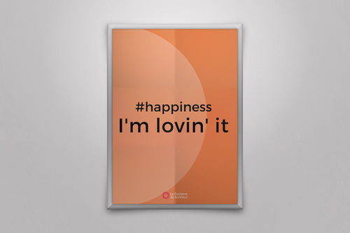 Affiche #happiness I'm lovin' it