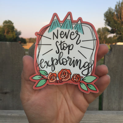 Never Stop Exploring -- Vinyl Sticker