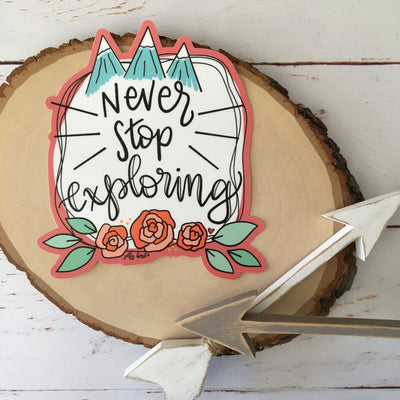 Never Stop Exploring -- Bumper Sticker