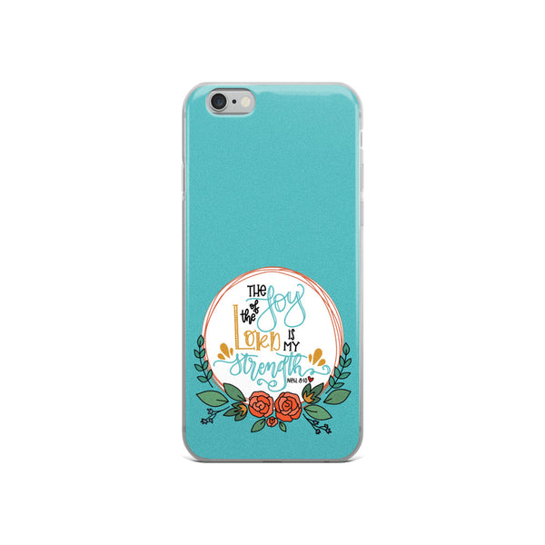 The Joy of the Lord -- iPhone Case