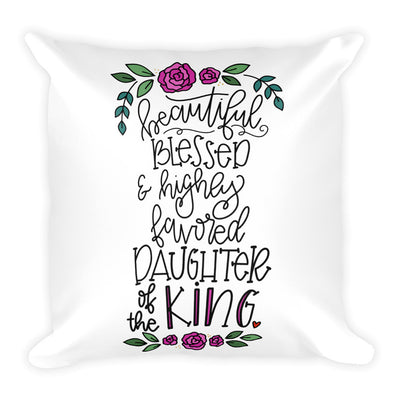 Daughter of the King -- Square Pillow