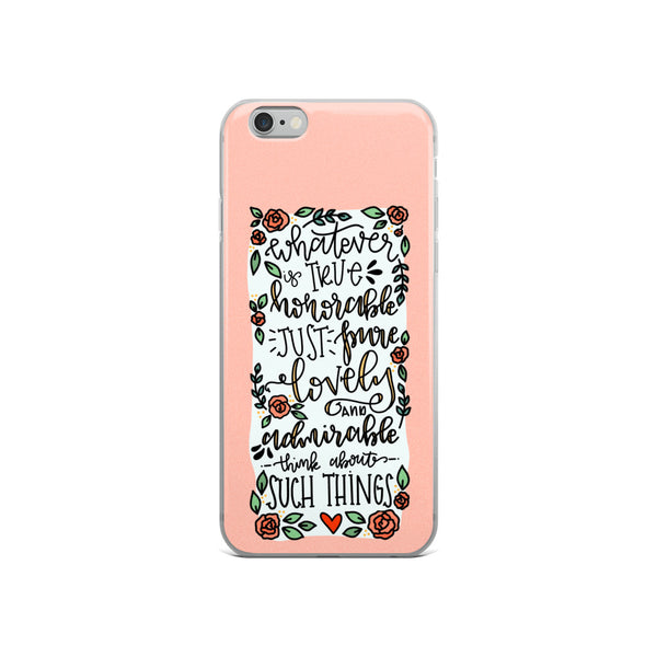 Whatever is True -- iPhone Case