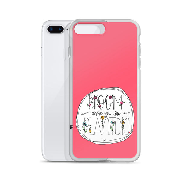 Bloom Where You Are Planted -- iPhone Case
