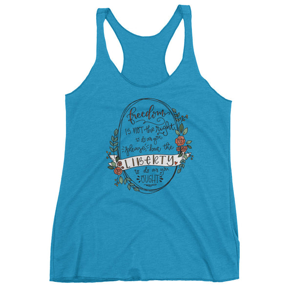 Liberty To Do As You Ought -- Women's tank top