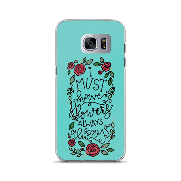 I Must Have Flowers -- Samsung Case