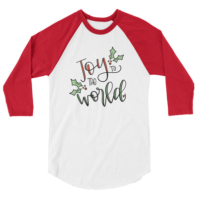 Joy to the World -- 3/4 sleeve raglan shirt