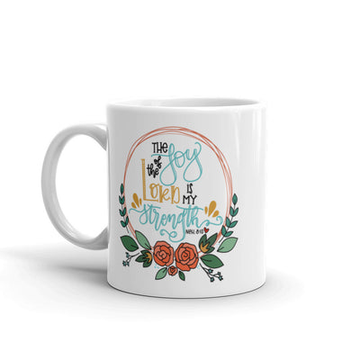 The Joy of the Lord -- Mug