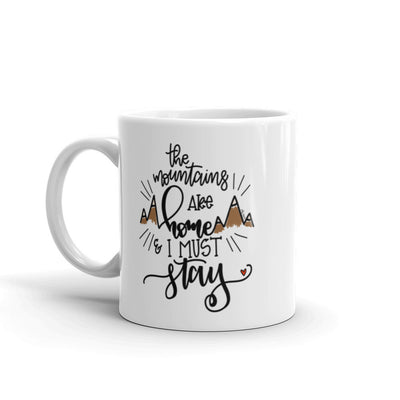 The Mountains are Home -- White Glossy Mug