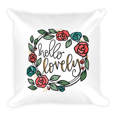 Hello Lovely -- Square Pillow