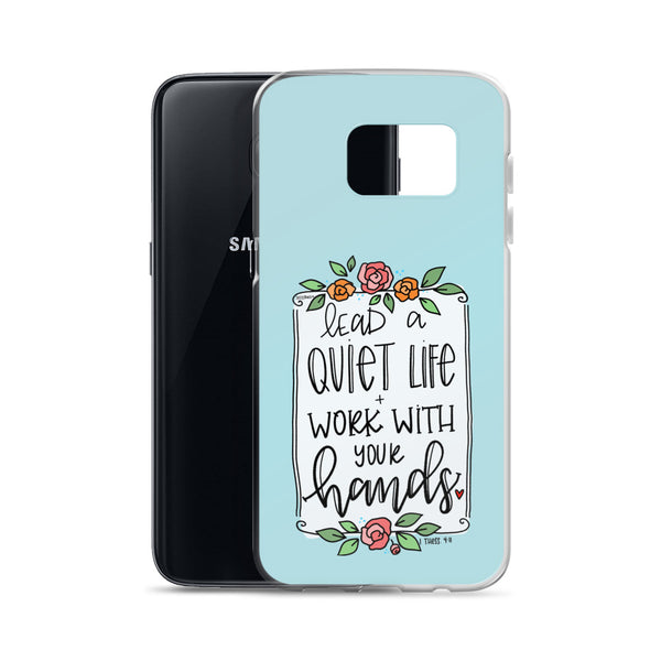 Lead a Quiet Life -- Samsung Case