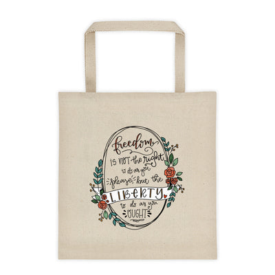 Liberty To Do As You Ought -- Tote Bag