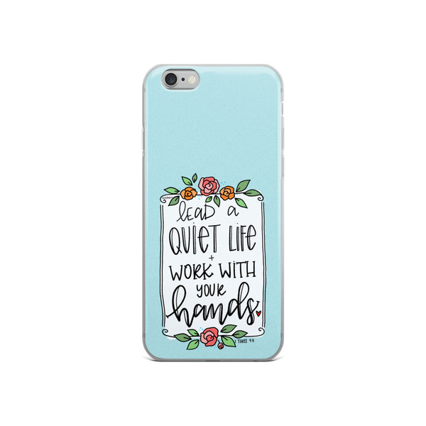 Lead a Quiet Life -- iPhone Case