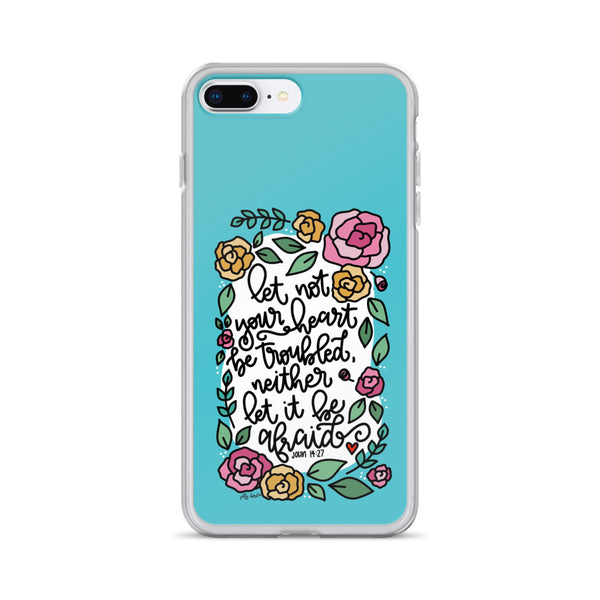 Let Not Your Heart Be Troubled -- iPhone Case