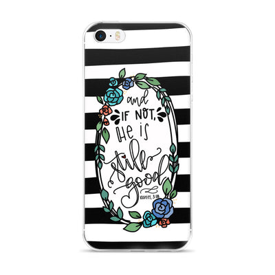 And If Not -- iPhone Case