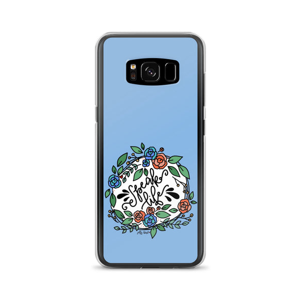 Speak Life -- Samsung Case