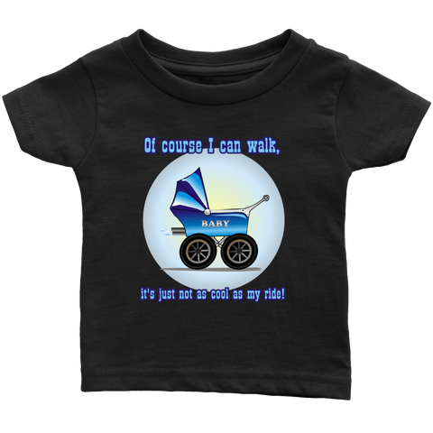 Of course I can walk (cool ride) - infant