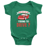 Who says i'm too young to Drive - onesie