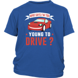 Who says i'm too young to Drive - youth