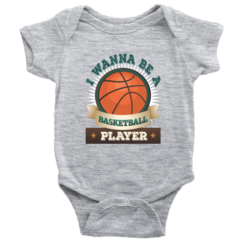 I wanna be a Basketball Player - onesie