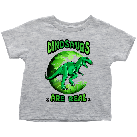Dinosaurs are real - toddler