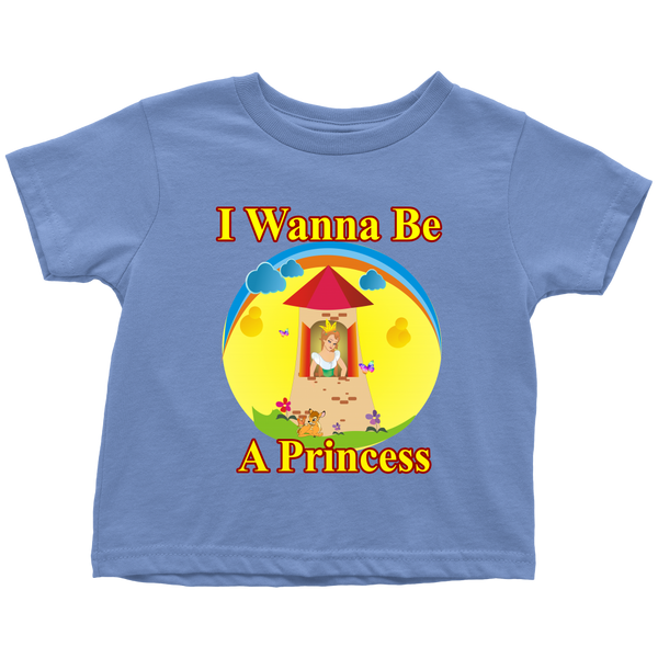 I wanna be a Princess - toddler