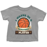 I wanna be a Basketball Player - toddler