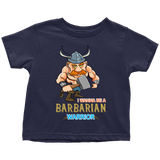 I wanna be a Barbarian - toddler