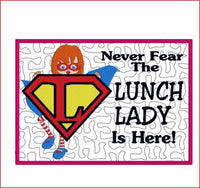 Never Fear The Lunch Lady Is Here MUG RUG 5x7