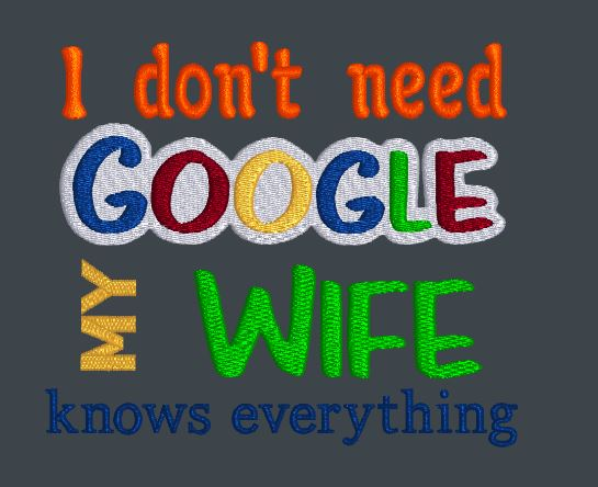I Don't Need Google  Wife  5x5