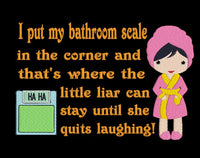 I Put My Bathroom Scale  5x7