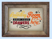 Laundry Room Drop Your Drawers 9x6