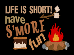 Life Is Short S'mores 5x7