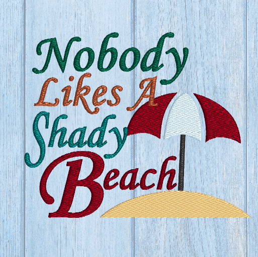 Nobody Likes A Shady Beach 5x7